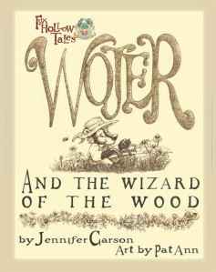 Wojer and the Wizard of the Wood-- Available soon!